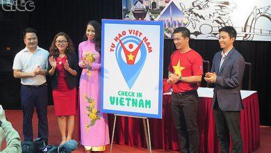 """Photo of Ra mắt chương trình """"Check in Viet Nam – Tự hào Việt Nam"""""""